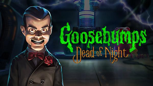 Goosebumps: Dead of Night